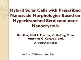 Ilan Gur ,   Neil A.  Fromer ,   Chih -Ping Chen ,   Antonios  G.  Kanaras ,  and,