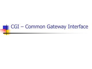 CGI – Common Gateway Interface