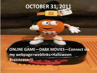 OCTOBER 31, 2011