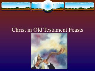 Christ in Old Testament Feasts