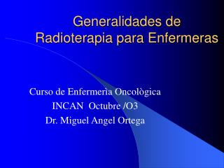 Generalidades de Radioterapia para Enfermeras