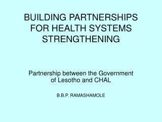 BUILDING PARTNERSHIPS FOR HEALTH SYSTEMS STRENGTHENING