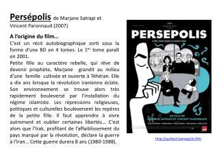 Persépolis de Marjane Satrapi et Vincent Paronnaud (2007) A l'origine du film…