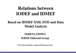Relations between IODEF and IDMEF Based on IDMEF XML DTD and Data Model Analysis