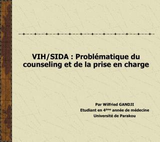 VIH/SIDA: Problématique du  counseling et de la prise en charge