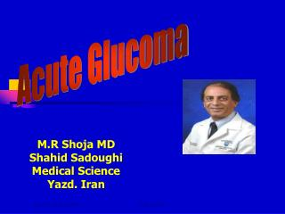 M.R Shoja MD Shahid Sadoughi  Medical Science  Yazd. Iran