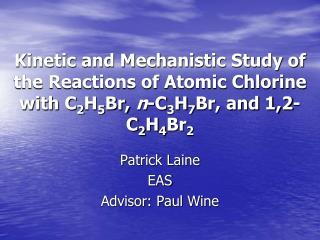 Patrick Laine EAS Advisor: Paul Wine