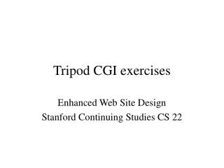 Tripod CGI exercises