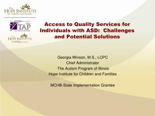 Access to Quality Services for Individuals with ASD:  Challenges and Potential Solutions