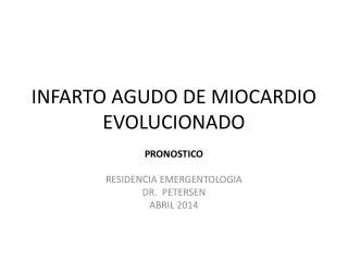 INFARTO AGUDO DE MIOCARDIO EVOLUCIONADO