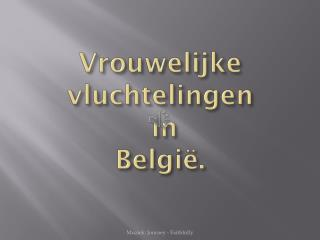 Vrouwelijke  vluchtelingen  in  België.