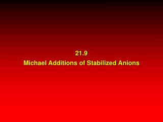 21.9 Michael Additions of Stabilized Anions