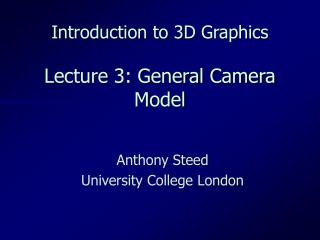 Introduction to 3D Graphics Lecture 3: General Camera Model
