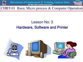 Lesson No: 3 Hardware, Software and Printer