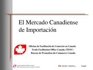 Oficina de Facilitación de Comercio en Canada Trade Facilitation Office Canada (TFOC)