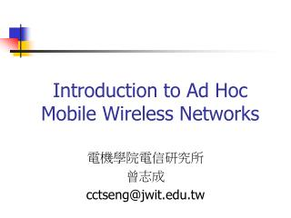 Introduction to Ad Hoc Mobile Wireless Networks