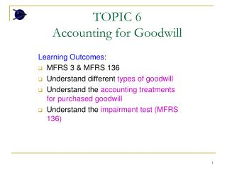 TOPIC 6 Accounting for Goodwill