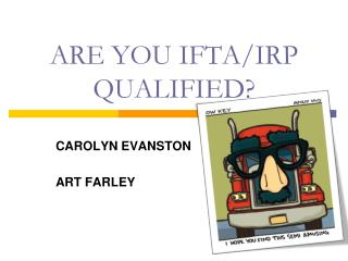 ARE YOU IFTA/IRP QUALIFIED?