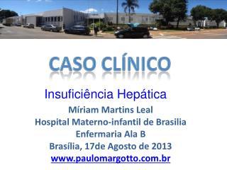 Míriam Martins Leal Hospital Materno-infantil de Brasilia  Enfermaria Ala B
