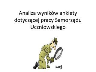 Analiza wyników ankiety dotyczącej pracy Samorządu Uczniowskiego