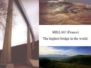 MILLAU France The highest bridge in the world.