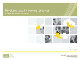 Developing quality learning resources