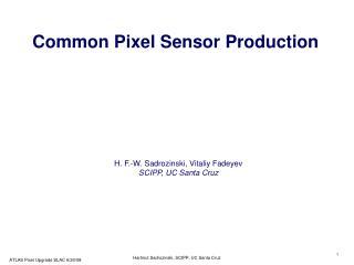 Common Pixel Sensor Production