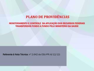 Referente à Nota Técnica : nº 2.642 da CGU-PR (4/12/12)
