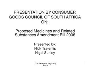 PRESENTATION BY CONSUMER GOODS COUNCIL OF SOUTH AFRICA ON: