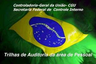 Controladoria-Geral da União- CGU Secretaria Federal de  Controle Interno