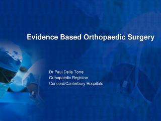 Evidence Based Orthopaedic Surgery