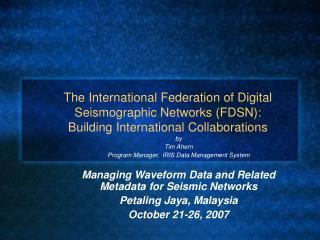 by Tim Ahern Program Manager,  IRIS Data Management System