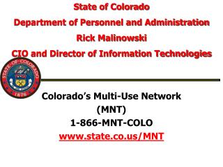 Colorado's Multi-Use Network (MNT) 1-866-MNT-COLO state.co/MNT