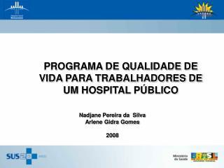 PROGRAMA DE QUALIDADE DE VIDA PARA TRABALHADORES DE UM HOSPITAL PÚBLICO