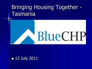 Bringing Housing Together - Tasmania