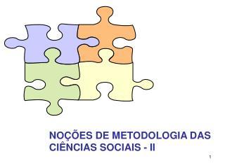 NO  ES DE METODOLOGIA DAS CI NCIAS SOCIAIS - II
