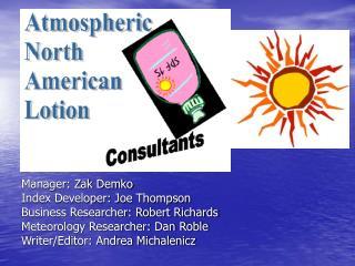 Manager: Zak Demko Index Developer: Joe Thompson Business Researcher: Robert Richards