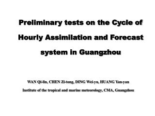 Preliminary tests on the Cycle of  Hourly Assimilation and Forecast system in Guangzhou