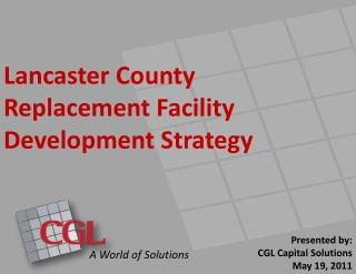 Lancaster County  Replacement Facility Development Strategy
