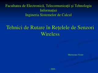 Tehnici de Rutare  î n Re ţ elele de Senzori Wireless