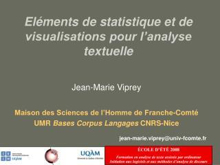 Eléments de statistique et de visualisations pour l'analyse textuelle