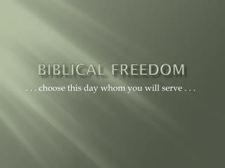 Biblical Freedom