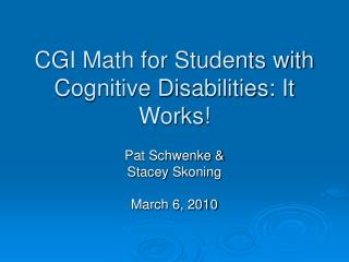 CGI Math for Students with Cognitive Disabilities: It Works!