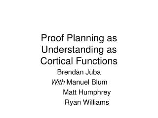 Proof Planning as Understanding as Cortical Functions