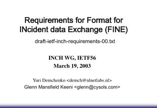Requirements for Format for INcident data Exchange (FINE) draft-ietf-inch-requirements-00.txt