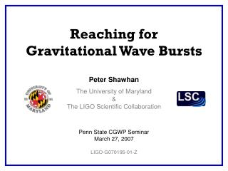 Peter Shawhan The University of Maryland & The LIGO Scientific Collaboration