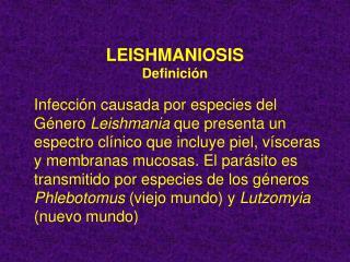 LEISHMANIOSIS Definici�n