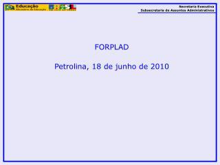 FORPLAD Petrolina, 18 de junho de 2010