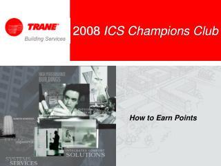 2008  ICS Champions Club