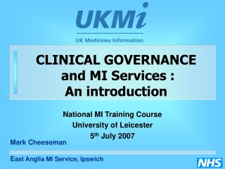 CLINICAL GOVERNANCE  and MI Services : An introduction